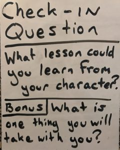 Check-in Question: What lesson could you learn from your character?